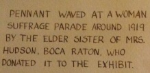 wording on second label of 1919 Boca Suffrage banner